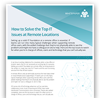 How to Solve the Top IT Issues at Remote Locations