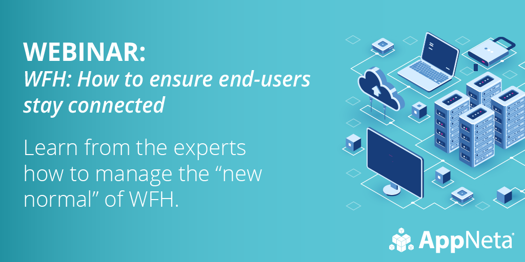 WFH: How to ensure end users stay connected